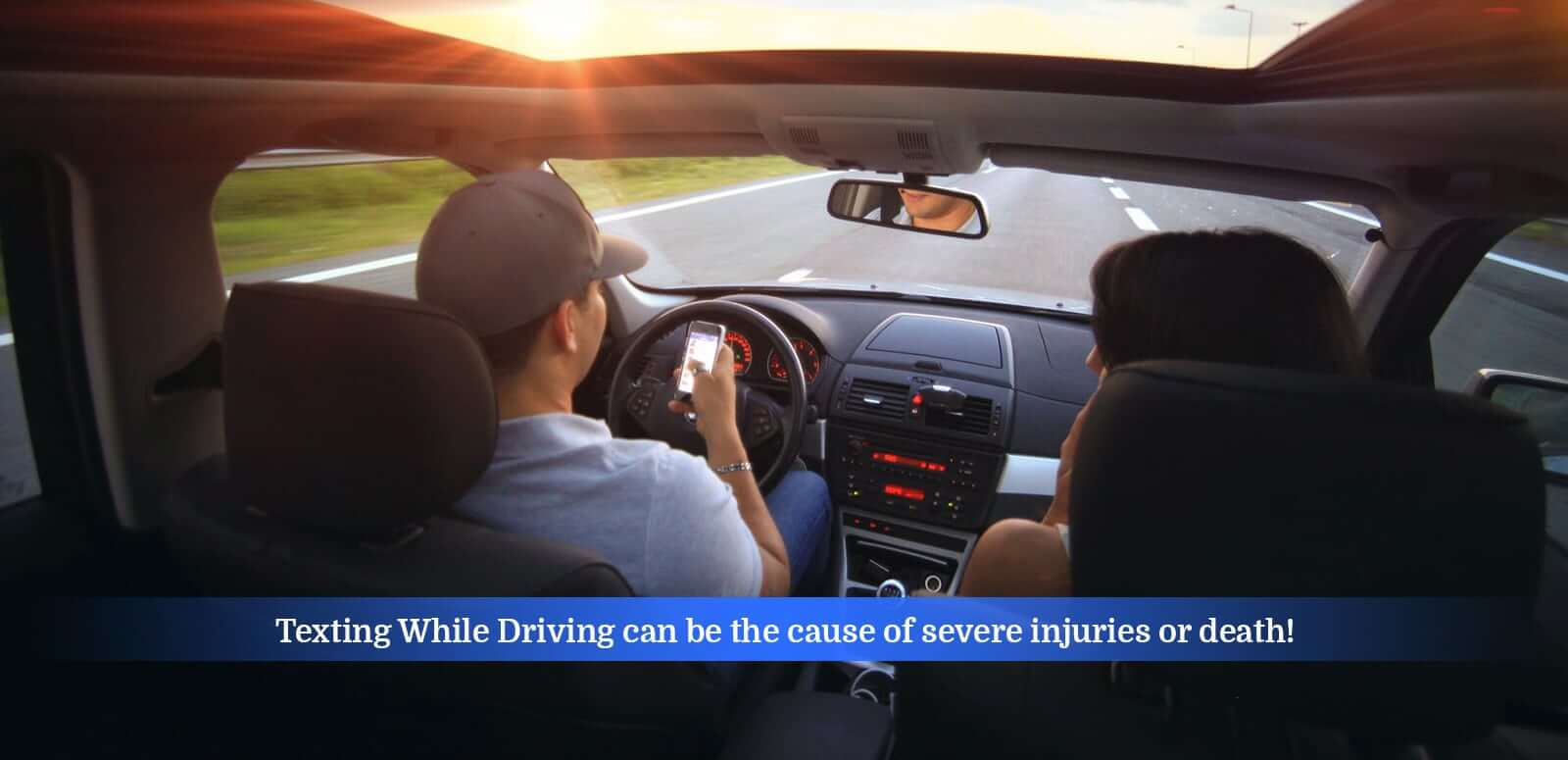 Texting While Driving can be the cause of severe injuries or death!